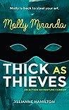 Molly Miranda: Thick as Thieves (Book 2) Action Adventure Comedy