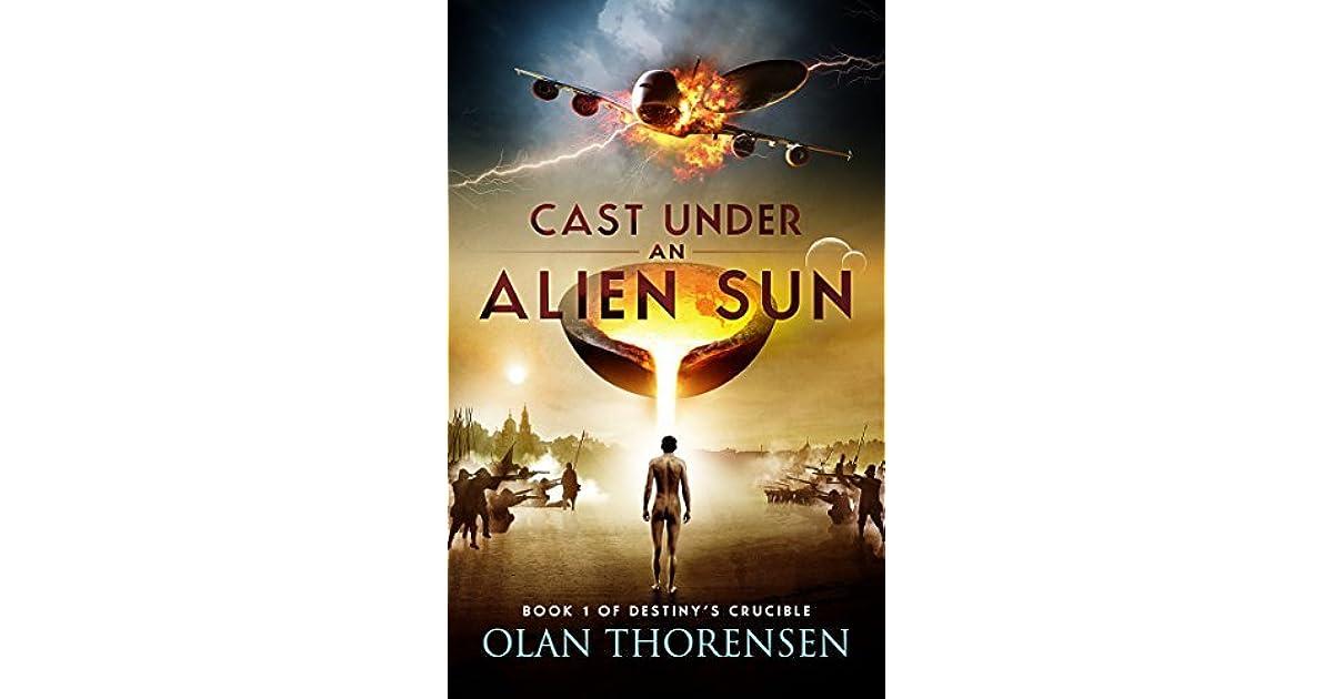 Cast Under an Alien Sun (Destinys Crucible)