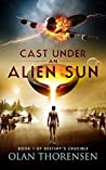 Cast Under an Alien Sun by Olan Thorensen