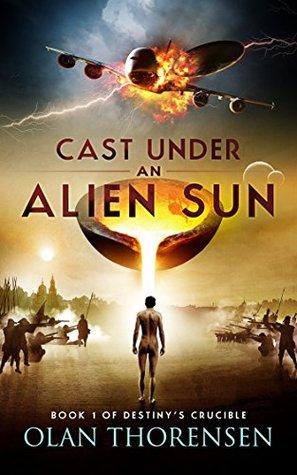 Cast Under an Alien Sun by Olan Thorensen