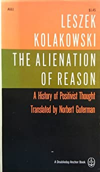 The Alienation Of Reason: A History Of Positivist Thought