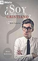 ¿Soy Realmente Cristiano? (Am I Really a Christian?) Spanish - 9Marks