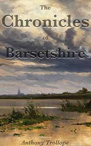 The Chronicles of Barsetshire: Complete and Unabridged (With Included Audiobooks)