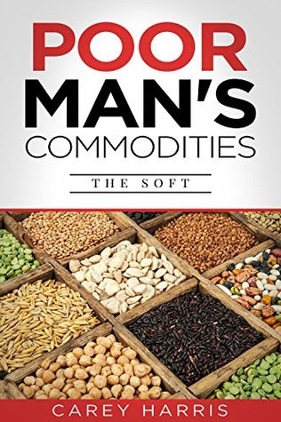 Poor Man's Commodities: The Soft: An Introduction to the Commodity Market Today