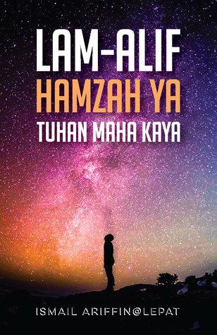 lam alif hamzah ya tuhan maha kaya by ismail ariffin lepat