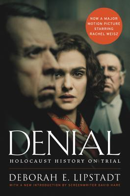 Denial. Holocaust History On Trial : Deborah E. Lipstadt