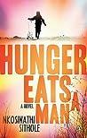 Hunger Eats a Man by Nkosinathi Sithole