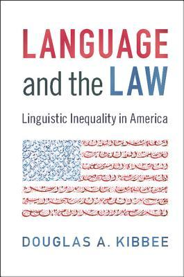 Language and the Law Linguistic Inequality in America
