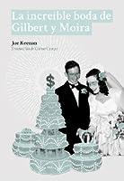 La increíble boda de Gilbert y Moira