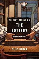 "Shirley Jackson's ""The Lottery"": The Authorized Graphic Adaptation"