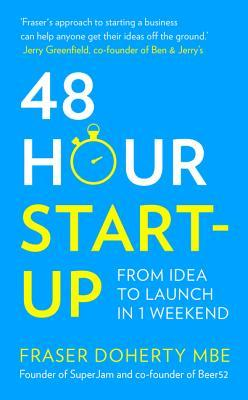 48-Hour Start-up by Fraser Doherty MBE