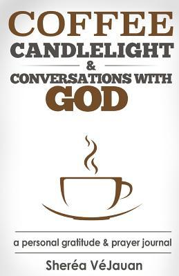Coffee, Candlelight and Conversations with God