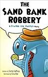 The Sand Bank Robbery (Frankie the Flatfish Book 1)