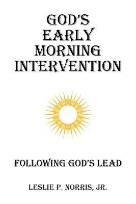God's Early Morning Intervention: Following God's Lead