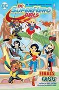 DC Super Hero Girls Vol. 1: Finals Crisis