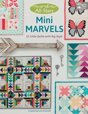 Moda All-Stars - Mini Marvels: 15 Little Quilts with Big Style