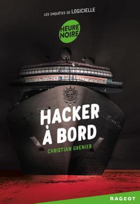 Hacker a Bord: Les Enquetes de Logicielle Christian Grenier