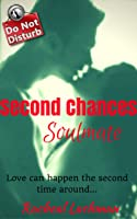 Second Chances Soulmate (Now, Forever & Always #1)