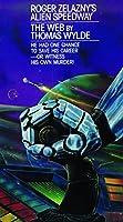 Roger Zelazny's Alien Speedway Book 3: The Web