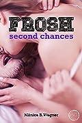 Frosh: Second Chances