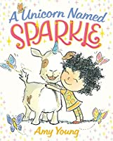 A Unicorn Named Sparkle: A Picture Book