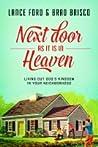 Next Door as It Is in Heaven: Living Out God's Kingdom in Your Neighborhood
