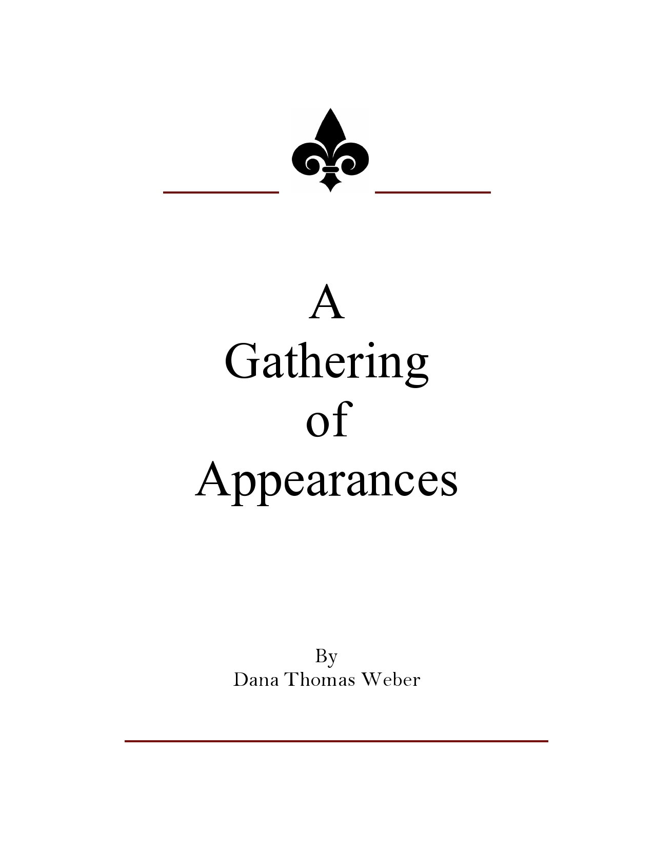 A Gathering of Appearances  by  Dana Thomas Weber