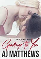 Goodbye to You (The Kellys of Key West, #1)