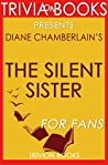 Silent Sister: A Novel By Diane Chamberlain (Trivia-On-Books)