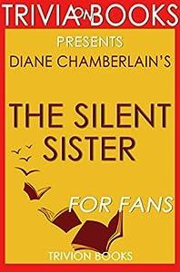 Diane Chamberlain's The Silent Sister - For Fans (Trivia-On-Books)