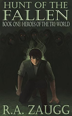 Hunt of the Fallen (Heroes of the Tri-World, #1)