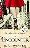 Romance: The Encounter - A Romance Novel: Diary of an American Dreamer Series - Book 4 (Diary of an American Dreamer Romance Young Adult Romance Historical Romance)