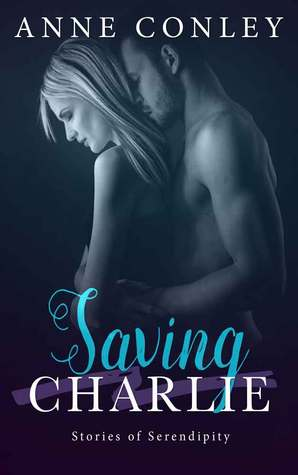 Saving Charlie (Stories of Serendipity, #9)