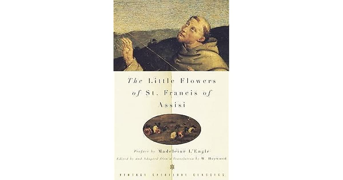 The Little Flowers Of St Francis Of Assisi By Francis Of Assisi