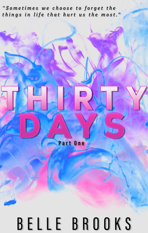 Thirty Days Part 1 (Thirty Days, #1)
