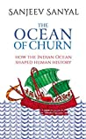 Ocean of Churn: How the Indian Ocean Shaped Human History