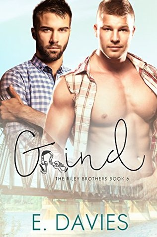 Grind (The Riley Brothers #6) by E  Davies