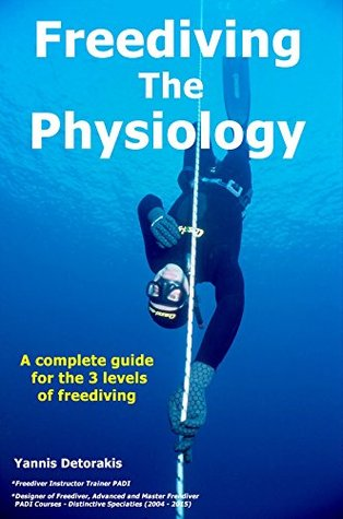 Freediving The Physiology: A complete guide for the 3 levels of freediving (Freediving Books)