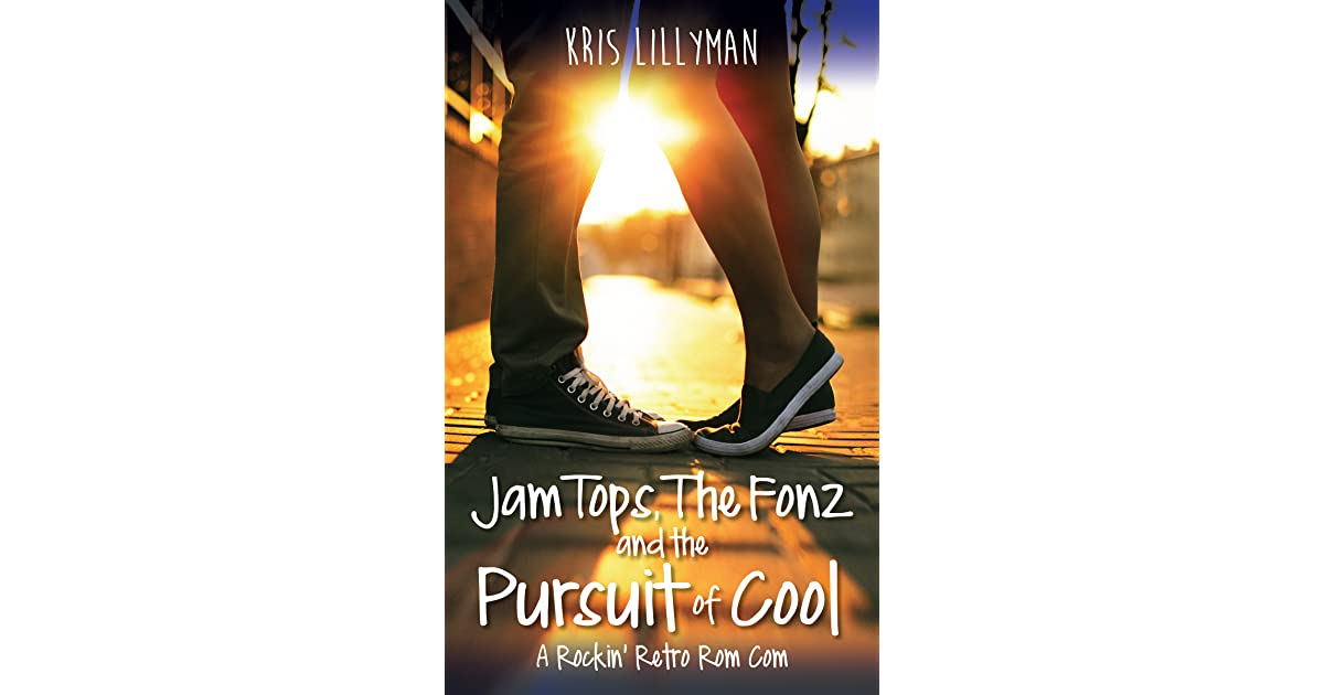 Jam Tops The Fonz And The Pursuit Of Cool By Kris Lillyman