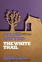 The White Trail (New Stories from the Mabinogion)