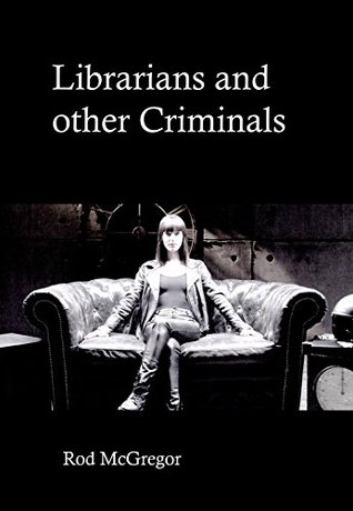 Librarians and other Criminals