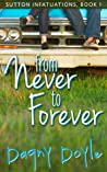 From Never to Forever (Sutton Infatuations, #1)