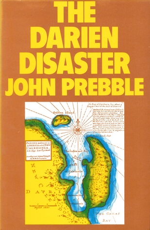 The Darien Disaster: a Scots Colony in the New World, 1698