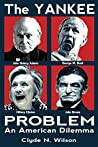 The Yankee Problem: An American Dilemma (The Wilson Files Book 1)