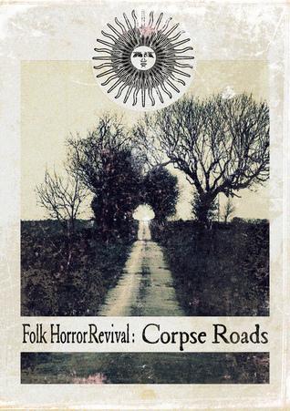 Folk Horror Revival: Corpse Roads