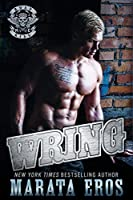 Wring: A Dark Alpha Motorcycle Club Standalone Romance Novel (Road Kill MC Book 5)