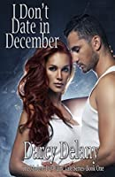 I Don't Date in December (Modern Day Fairy Tales, #1)