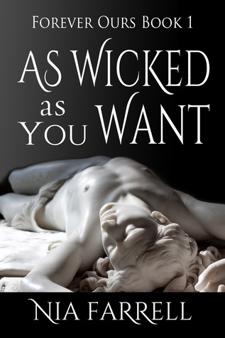 As Wicked as You Want by Nia Farrell