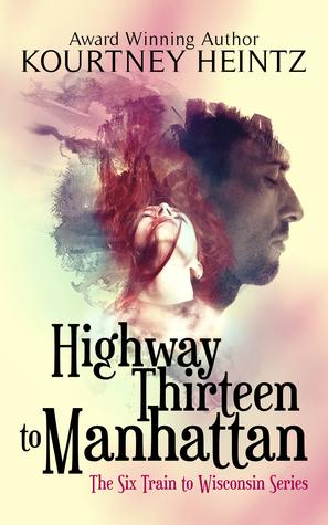 Highway Thirteen to Manhattan  (The Six Train to Wisconsin #2)