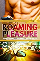 Roaming Pleasure (Countermeasure: Bits of Life #3; Countermeasure #2.2)